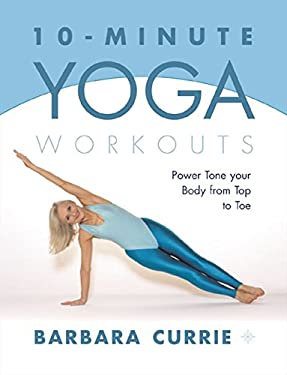 10 Minute Yoga Workouts: Perfect Weight, Perfect Shape