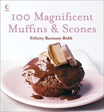 100 Magnificent Muffins & Scones 9780007229321