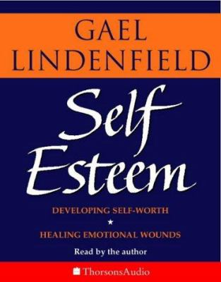 Self Esteem: Simple Steps to Develop Self-Worth and Heal Emotional Wounds