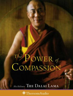 The Power of Compassion: His Holiness the Dalai Lama