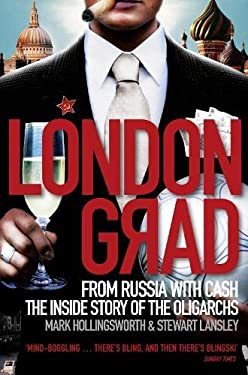 Londongrad: From Russia with Cash;the Inside Story of the Oligarchs 9780007356379