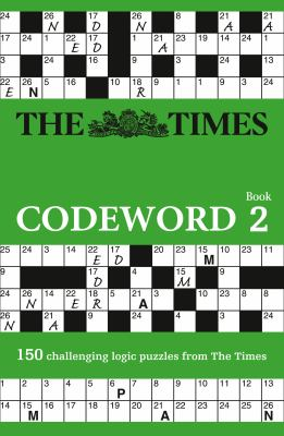 The Times Codeword, Book 2: 150 Easy to Difficult Puzzles 9780007368198