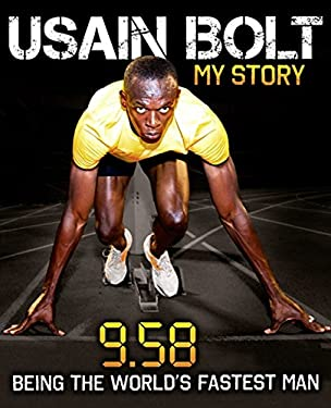 Usain Bolt: My Story: 9.58: Being the World's Fastest Man 9780007371396