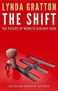 The Shift: The Future of Work Is Already Here 9780007427956