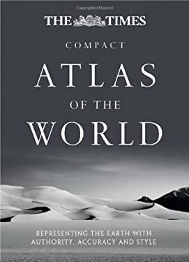 The Times Compact Atlas of the World: Representing the Earth with Authority, Accuracy and Style 9780007481057