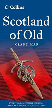 Scotland of Old: Clans Map of Scotland 9780007485901