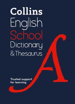 Collins School  Collins School Dictionary & Thesaurus