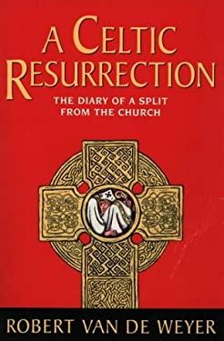 A Celtic Resurrection: The Diary of a Split from the Church