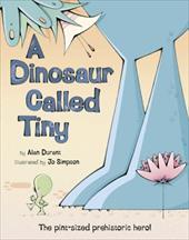 Dinosaur Called Tiny