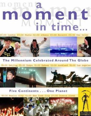A Moment in Time: The Millennium Celebrated Around the Globe