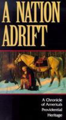 A Nation Adrift: A Chronicle of America's Providential Heritage [With Discussion Guide]