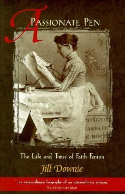 A Passionate Pen: The Life and Times of Faith Fenton