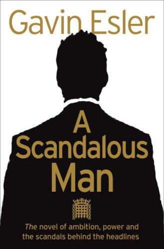 A Scandalous Man. Gavin Esler