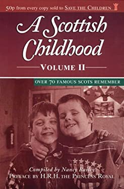 A Scottish Childhood, Volume II: More Famous Scots Reminisce 9780004721767