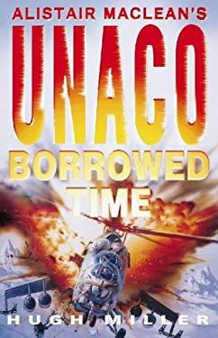 Alistair MacLean's Unaco No. II: Borrowed Time