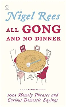 All Gong and No Dinner: Home Truths and Domestic Sayings