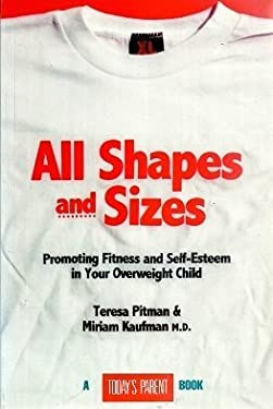 All Shapes and Sizes: Parenting Your Overweight Child