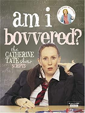 Am I Bovvered?