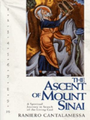 Ascent of Mount Sinai: A Spiritual Journey in Search of the Living God