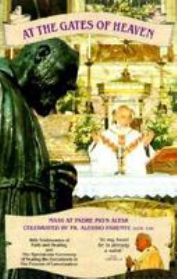 At the Gates of Heaven: Mass at Padre Pio's Altar
