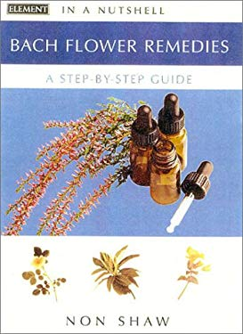 Bach Flower Remedies: In a Nutshell