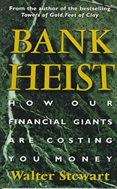 Bank Heist: How Our Financial Giants Are Costing You Money