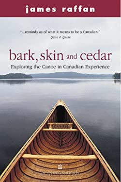 Bark, Skin and Cedar: Exploring the Canoe in Canadian Experience
