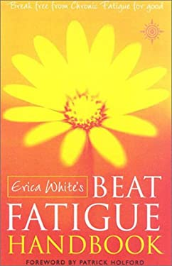 Beat Fatigue Handbook: Break Free from Chronic Fatigue for Good
