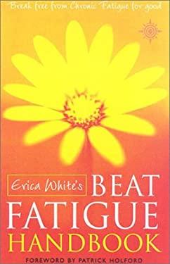 Beat Fatigue Handbook: Break Free from Chronic Fatigue for Good