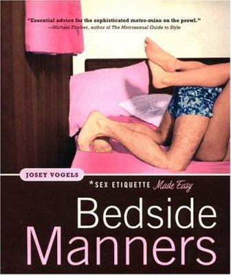 Bedside Manners: Sex Etiquette Made Easy