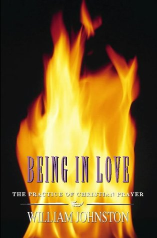 Being in Love: The Practice of Christian Prayer