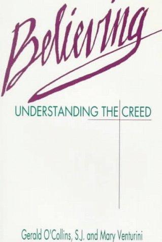 Believing: Understanding the Creed