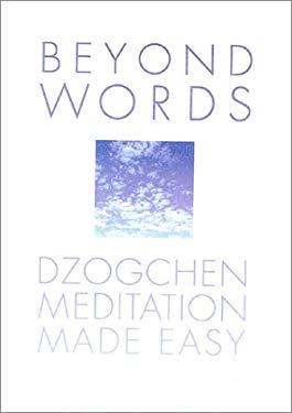 Beyond Words: Dzogchen Made Easy