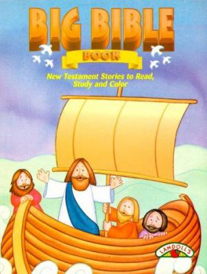 Big Bible Book: New Testament Stories to Read, Study and Color