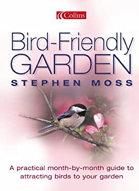 Bird-Friendly Garden: A Practical Month-By-Month Guide to Attracting Birds to Your Garden