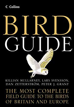 Bird Guide: The Most Complete Field Guide to the Birds of Britain and Europe