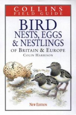 Bird Nests, Eggs and Nestling of Britain and Europe