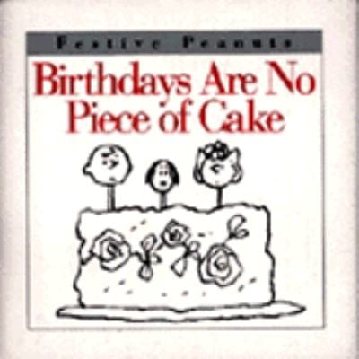 Birthdays Are No Piece of Cake