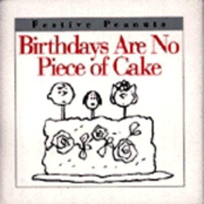 Birthdays Are No Piece of Cake