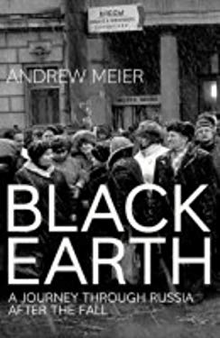 Black Earth: Russia After the Fall