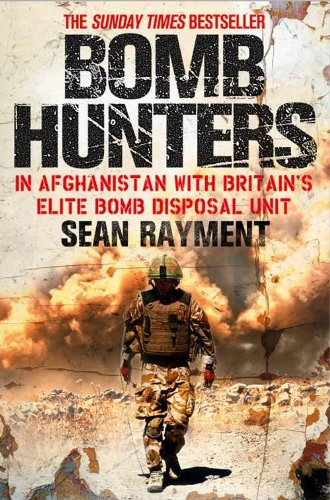 Bomb Hunters: In Afghanistan with Britain S Elite Bomb Disposal Unit 9780007427963
