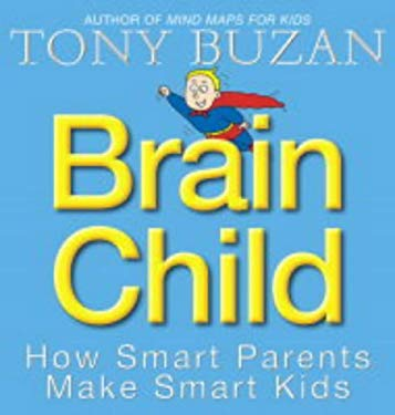Brain Child: How Smart Parents Make Smart Kids 9780007166077