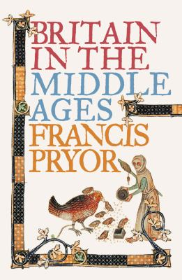 Britain in the Middle Ages: An Archaeological History
