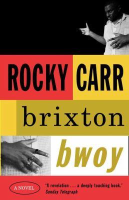 Brixton Bwoy. Rocky Carr