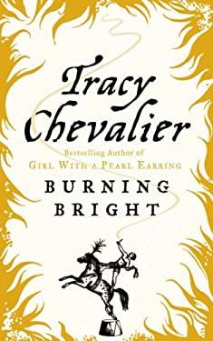Burning Bright. Tracy Chevalier
