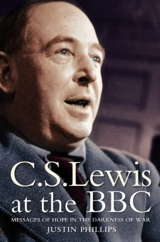C.S. Lewis at the BBC: Messages of Hope in the Darkness of War