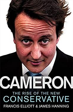 Cameron: The Rise of the New Conservative 9780007243662