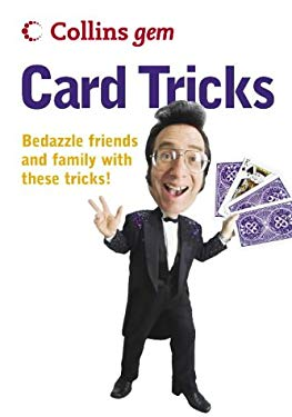 Card Tricks: Bedazzle Friends and Family with These Tricks 9780007183944