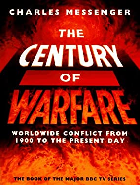 Century of Warfare: Worldwide Conflict from 1900 to the Present Day