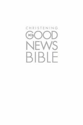 Christening Good News Bible